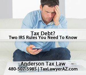 Arizona Tax Debt? 2 IRS Rules You Need To Know!